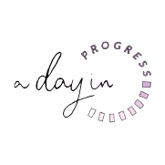 A Day In Progress